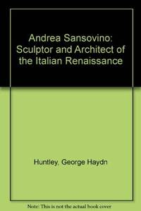 Andrea Sansovino, sculptor and architect of the Italian Renaissance,
