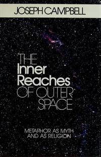 image of The Inner Reaches of Outer Space: Metaphor As Myth and As Religion