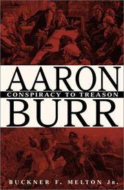 Aaron Burr :  Conspiracy to Treason Melton Jr., Buckner F
