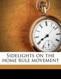 Sidelights On the Home Rule Movement