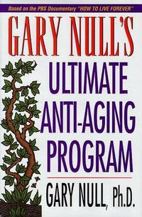 Gary Null's Ultimate Anti-Aging Program by  Gary Null Ph.D. - [ Edition: first ] - from BookHolders (SKU: 5643755)