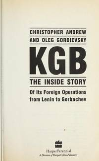 KGB:  The Inside Story of It's Foreign Operations from Lenin to Gorbachev