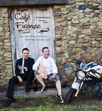 Cafe Firenze Cookbook: Food and Drink Recipes from the Tuscan Sons