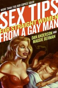 Sex Tips for Straight Women from a Gay Man by Dan Anderson; Maggie Berman - Paperback - 2008 - from ThatBookGuy and Biblio.com