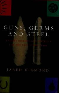 image of Guns, Germs and Steel : A Short History of Everybody for the Last 13,000 Years >>>> A SUPERB SIGNED UK 1ST EDITION - 1ST PRINTING HARDBACK <<<<