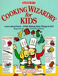 Cooking Wizardry For Kids by Kenda, Margaret; Williams, Phyllis S - 8/22/1990