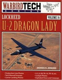 Lockheed U-2 Dragon Lady - Warbird Tech Vol. 16 by Dennis R. Jenkins - Paperback - 1998-10-04 - from Ergodebooks (SKU: SONG1580070094)