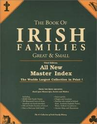 The Book of Irish Families, Great & Small (Third Edition, Expanded)