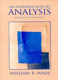 Introduction to Analysis (2nd Edition) by  William R Wade - Hardcover - 1999-07-06 - from Cronus Books, LLC. (SKU: SKU1030788)