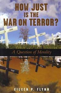 How Just Is the War on Terror? by  Eileen P Flynn - Paperback - First Edition - 2007 - from ACP Family Bookstore (SKU: 9780809145096)