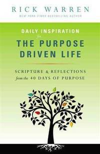 Daily Inspiration for the Purpose Driven Life: Scriptures and Reflections from the 40 Days of Purpose by  Rick Warren - Paperback - 2013-03-13 - from BooksEntirely (SKU: 865539)