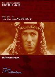 T.E. Lawrence (British Library Historic Lives) [Oct 01, 2003] Brown, Malcolm