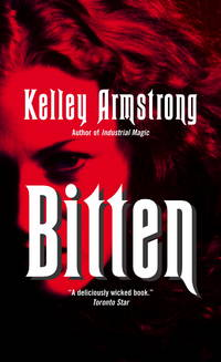 Bitten [First Canadian Paperback Printing] by  Kelley Armstrong - Paperback - First Thus - 2002 - from Eric James (SKU: 041666)