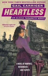 Heartless: The Parasol Protectorate: Book 4 by  Gail Carriger - Paperback - 2011 - from The Old Bookshelf and Biblio.com