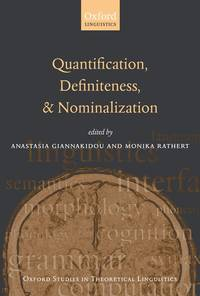 Quantification, Definiteness, and Nominalization (Oxford Studies in Theoretical Linguistics)