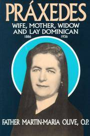 PRAXEDES Wife, Mother, Widow and Lay Dominican 1886-1936