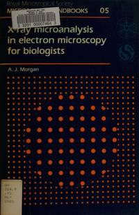 X-RAY MICROANALYSIS IN ELECTRON MICROSCOPY FOR BIOLOGIST (Microscopy Handbooks, No 5)