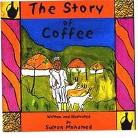 The Story of Coffee by  Sultan Mohamed - Hardcover - Signed - from Slim Rumba Publishing and Biblio.co.uk