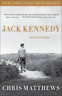 JACK KENNEDY: Elusive Hero by  Chris Matthews - Paperback - 2012-11-06 - from Stories & Sequels (SKU: 190211-0H)