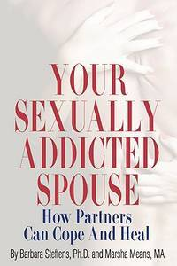 YOUR SEXUALLY ADDICTED SPOUSE : HOW PART