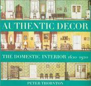 Authentic Decor: The Domestic Interior 1620-1920