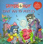Love You to Pieces    (Critters of the Night)
