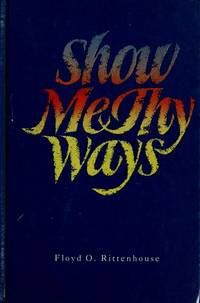 Show me thy ways by Floyd O Rittenhouse - from ParlorBooks (SKU: 53634)