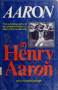 Aaron (Revised Edition) by Henry Aaron; Furman Bisher; Hank Aaron - Hardcover - 1974-04-01 - from Orion LLC (SKU: 0690005091-4-14581748)