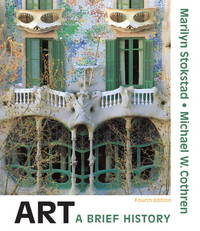 Art: A Brief History (4th Edition) by Marilyn Stokstad, Michael W. Cothren