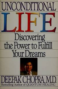 UNCONDITIONAL LIFE: Mastering the Forces That Shape Personal Reality.