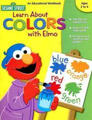 Learn about Colors with Elmo (Sesame Street: An Educational Workbook) by learning horizons - Paperback - 2005-03-01 - from Ergodebooks (SKU: DADAX158610909X)