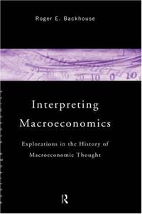 image of Interpreting Macroeconomics : Explorations in the History of Macroeconomic Thought