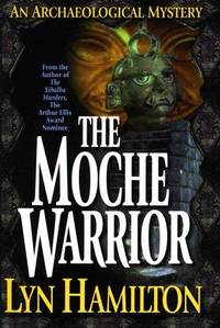 The Moche Warrior (Archaeological Mysteries, No. 3)