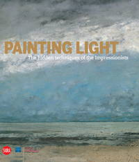 Painting Light: The Hidden Techniques of the Impressionists