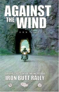Against The Wind by  SIGNED  Ron - Paperback - Sixth Edition - 1997 - from Olmstead Books and Biblio.com