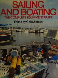 Sailing and Boating:  The Complete Equipment Guide
