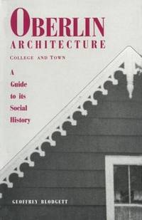 Oberlin Architecture, College & Town  A Guide to Its Social History