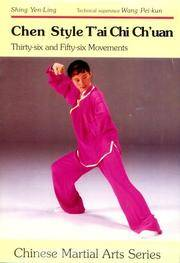 Chen Style T'ai Chi Ch'uan Thirty-Six and Fifty-six Movements