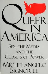 Queer in America  Sex, the Media, and the Closets of Power by  Michelangelo Signorile - Hardcover - 1993 - from Becker's Books (SKU: 111589)