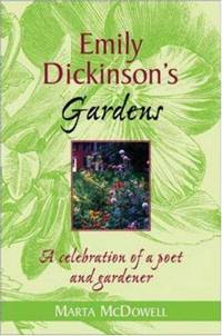 image of Emily Dickinson's Gardens: A Celebration of a Poet and Gardener