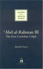Abd al-Rahman III: The First cordoban Caliph (Makers of the Muslim World)