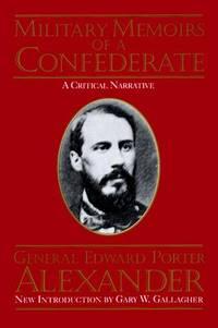 image of Military Memoirs of a Confederate: A Critical Narrative