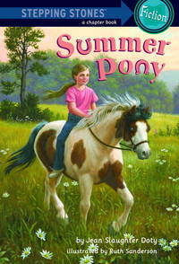 Summer Pony (Stepping Stone Chapter Books) by Jean Slaughter Doty - Paperback - 04/22/2008 - from Greener Books Ltd and Biblio.com