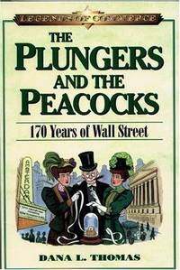 The Plungers & the Peacocks: 170 Years on Wall Street (Legends of Commerce)