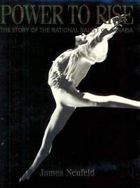 Power to Rise: the Story of the National Ballet of Canada