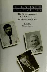 D.H. Lawrence's manuscripts: The correspondence of Frieda Lawrence, Jake Zeitlin, and others