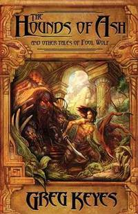 The Hounds of Ash and other Tales of Fool Wolf -- Uncorrected Proof
