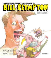 Independently Animated Bill Plympton: The Life and Art of the King of Indie Animation (Signed...