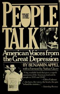 The People Talk : American Voices from the Great Depression by  Benjamin Appel - Paperback - First Trade Paperback Edition - 1982 - from Second Chance Books & Comics and Biblio.com