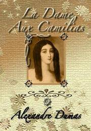 La Dame Aux Camelias: Lady of the Camelias by Alexandre Dumas - Paperback - 2005-02-28 - from Ergodebooks and Biblio.com